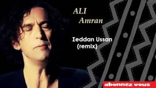 Ali Amran - Σeddan ussan (Remix) 2017