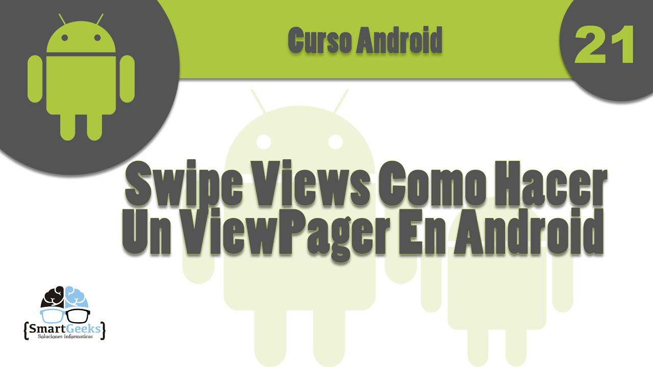tutorial 21 swipe views como hacer un viewpager en android