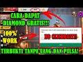 CARA DAPAT DIAMOND GRATIS TANPA UANG DAN PULSA!! - Free fire Indonesia