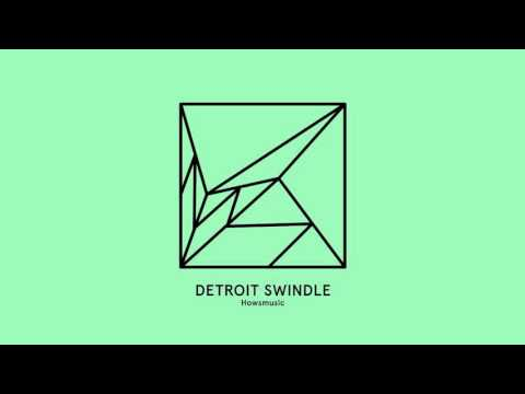 Detroit Swindle - Howsmusic