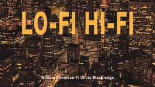 William Thomson ft Olivia Blackledge - LO-FI HI-FI