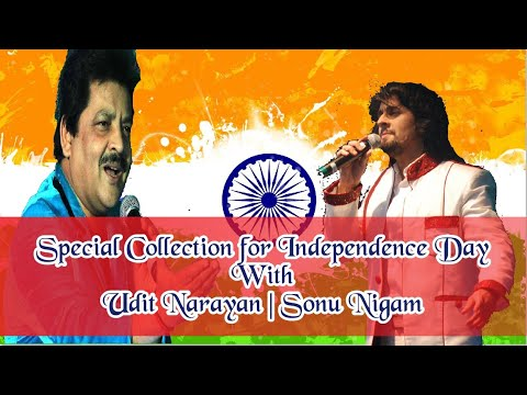 Indipendence Day (15 th August) Special Sonu Nigam Udit Narayan