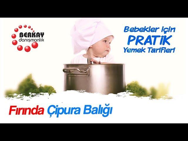 Bebekler için Fırında Çipura Tarifi - 1 Yaş Üzeri İçin Balık Tarifleri - Pratik Bebek Yemekleri