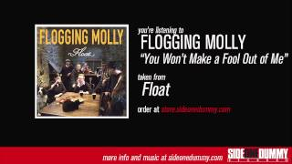Flogging Molly - You Won't Make a Fool Out of Me (Official Audio)
