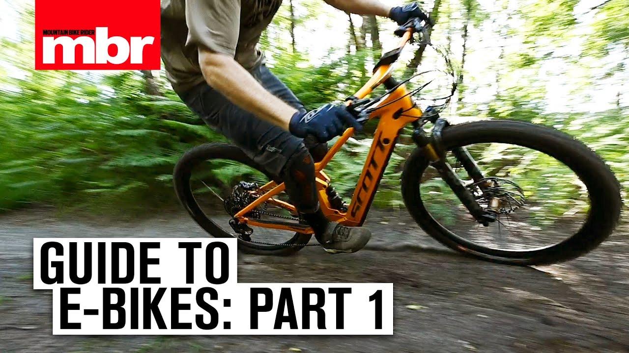 Guide to e-bikes: Part 1   Mountain Bike Rider