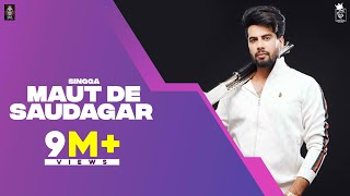 Maut De Saudagar SINGGA Official Song Western Penduz Latest Punjabi Songs 2019 Singga Music