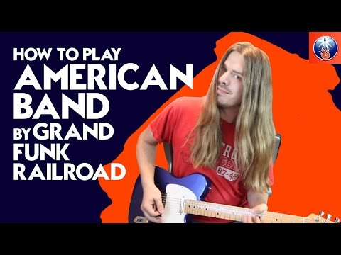 How To Play We're An American Band - Grand Funk Guitar Lesson