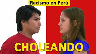 Racism in Peru: documentary CHOLEANDO