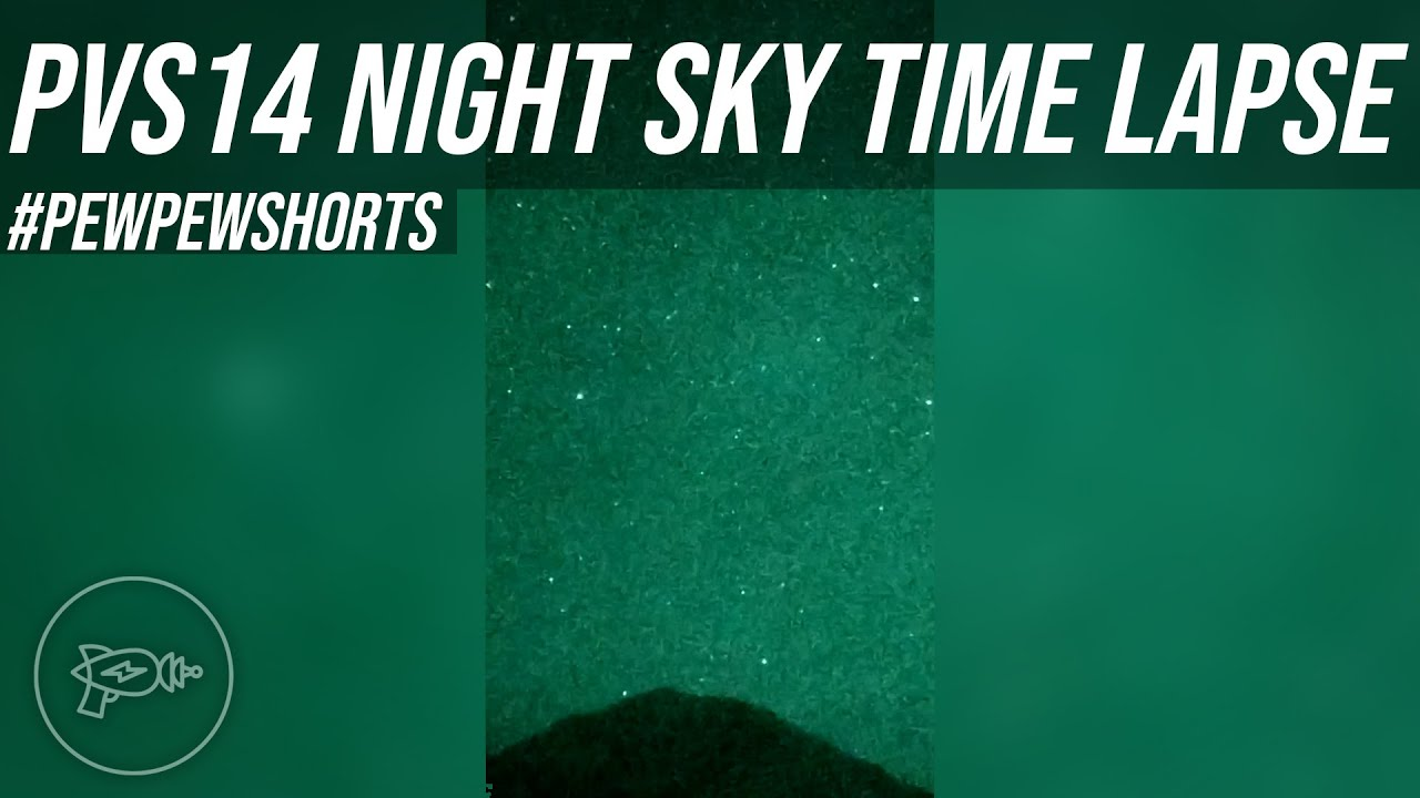 PVS14 Night Sky Time Lapse Photography! [Pew Pew Shorts]