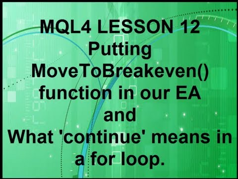 Mql4 Programming Lesson 12 Writing Move to Breakeven Function