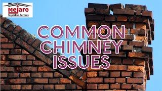 Mejaro Inspection Services | Common Chimney Issues You Should Not Ignore | (888) 400-2740 |CALL NOW