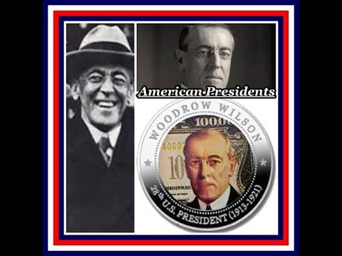 American Presidents - Woodrow Wilson 28th US President