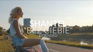ShanteL - Bez Ciebie (Extended)