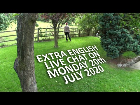 Extra English - MONDAY - LIVE from England. 20th July 2020 / Join the live chat with Mr Duncan