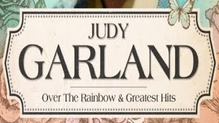 Judy Garland - Over the Rainbow and Greatest Hits