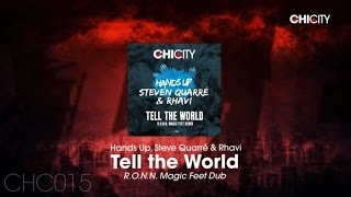 Hands Up, Steven Quarré & Rhavi - Tell The World (R.O.N.N. Magic Feet Dub)
