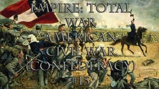 [15] E:TW (American Civil War) - The Confederacy - The March North