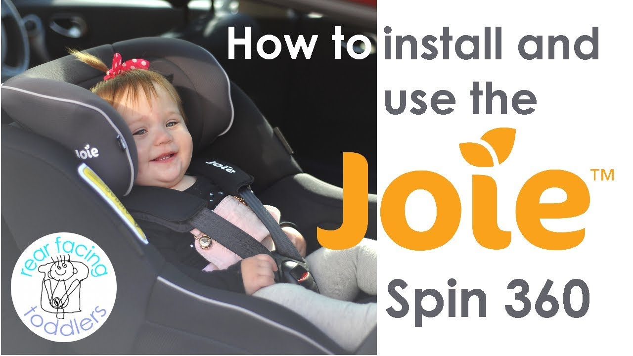 Joie 360 Isofix Installation Joie Spin 360 Rear Facing Toddlers