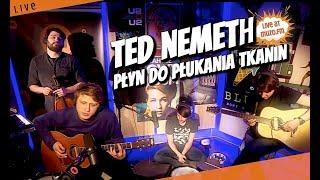 Ted Nemeth - Płyn Do Płukania Tkanin (Live at MUZO.FM)
