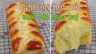 Cách làm bánh mì hoa cúc, công thức nhồi bột dễ, nhồi bột bằng tay | Hand kneading brioche