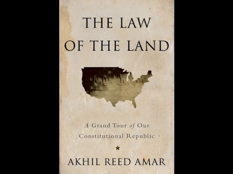 The Law of the Land: A Grand Tour of Our Constitutional Republic and Lincoln's Constitutional Vision