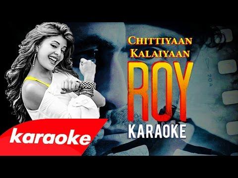 """Chittiyan Kalaiyaan (karaoke with backing vocals + Lyrics) [from """"Roy"""", 2015]"""