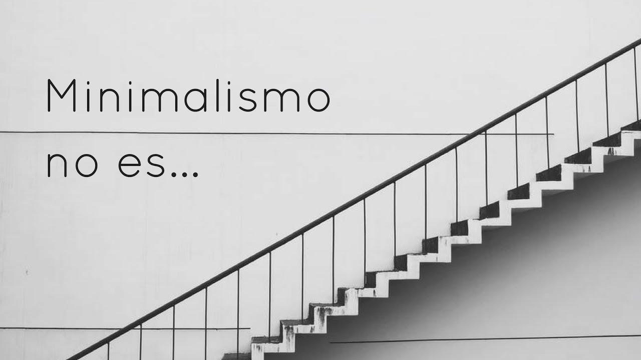 Lo que no es el minimalismo youtube for Minimalismo