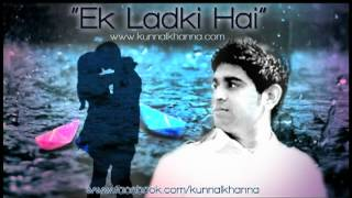 EK LADKI HAI - Kunnal Khanna - KK Music 2012 ⓒ