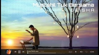 Geisha - Mustahil Tuk Bersama (New Single) + Lyric   HQ