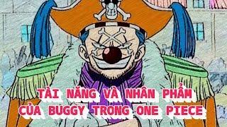 Tài năng và nhân phẩm của Buggy trong One Piece
