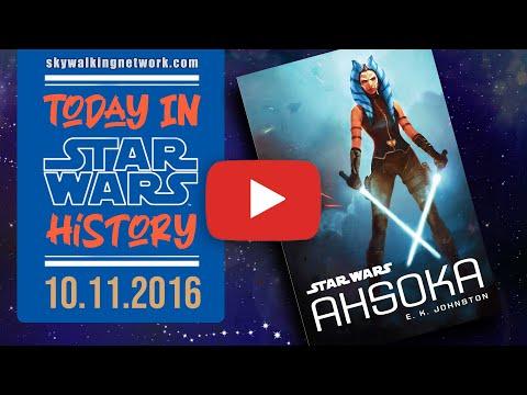 "TODAY IN STAR WARS HISTORY 10/11/2016: ""Star Wars: Ahsoka"" Novel by E.K. Johnston Released"