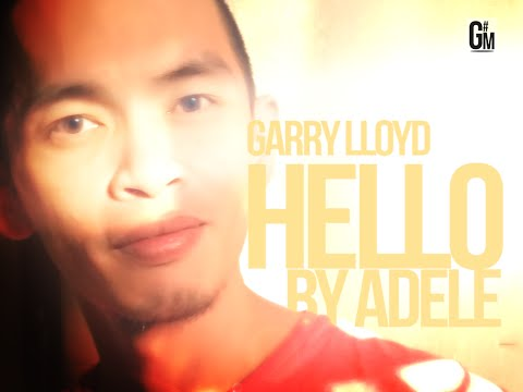 GARRY LLOYD covers HELLO by Adele | Galo Music Artists