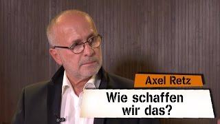 Wie schaffen wir das? - Axel Retz bei SchrangTV-Talk