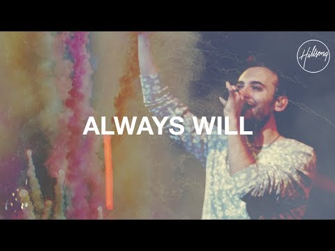 Always Will - Hillsong Worship
