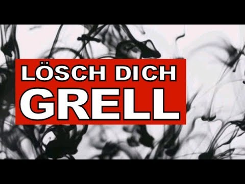 Lösch dich Grell - Für die Chronik -