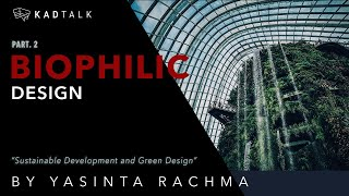 Episode 30 - KAD Talk Biophilic Design  Part 2 | Yasinta Rachma