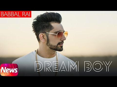 Latest Punjabi Song 2017 | News | Dream Boy | Babbal Rai | Pav Dharia | Maninder Kailey