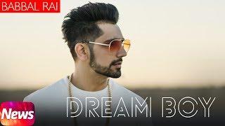 Latest Punjabi Song 2017 | News | Dream Boy | Babbal Rai | Pav Dharia | Maninder Kailey