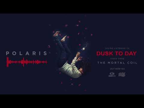 Polaris - Dusk To Day (OFFICIAL AUDIO)