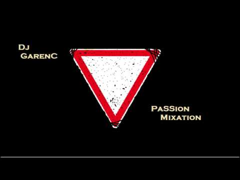 The First PaSSion - SeSSion by GarenC (2013) ANDORRA STYLE! Original Mix