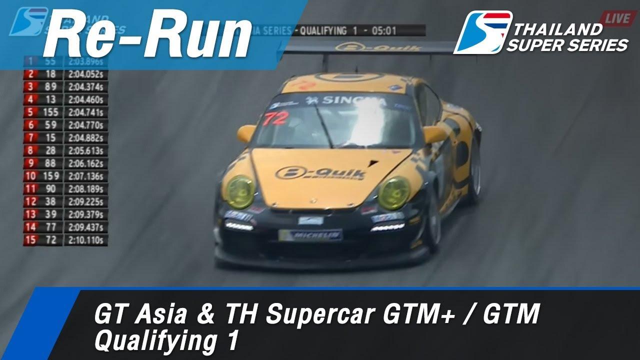 GT Asia & TH Supercar GTM+ / GTM Qualifying 1 : Sepang International Circuit Malaysia 31 Mar 2018