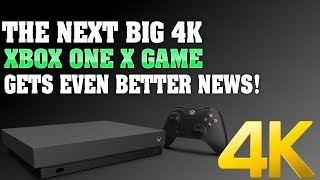 The Next Big 4K Xbox One X Game Gets Even More Incredible News! All Gamers Love This!