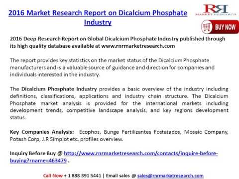 Dicalcium Phosphate Industry: 2016 Global Size, Growth and Development Research Report