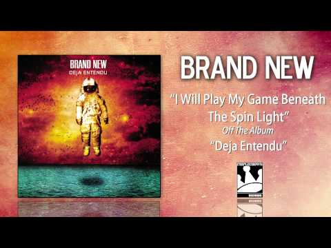 "Brand New ""I Will Play My Game Beneath The Spin Light"""