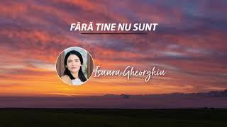 ISAURA GHEORGHIU - FARA TINE NU SUNT | COVER