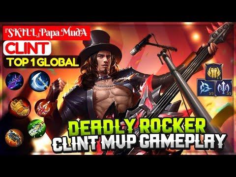 Deadly Rocker, Clint MVP Gameplay [ Top Global 1 Clint  ] 『SKILL』Papa MudA Clint Mobile Legends