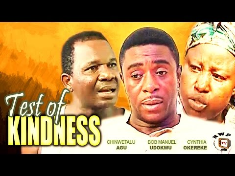 Test of Kindness   -  Nigerian Nollywood Movie