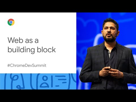 Web As A Building Block For User Experience (Chrome Dev Summit 2019)