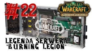 "World of Warcraft ""Legenda serwera Burning Legion"""