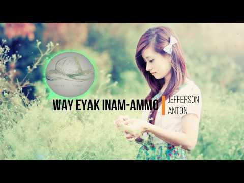 Way eyak inam-ammo - Jefferson Anton